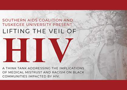 Southern AIDS Coalition, Tuskegee address effects of racism, mistrust on HIV-impacted communities