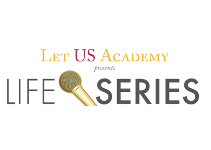 LET US Academy Life Series